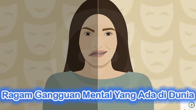 Ragam Gangguan Mental Yang Ada di Dunia