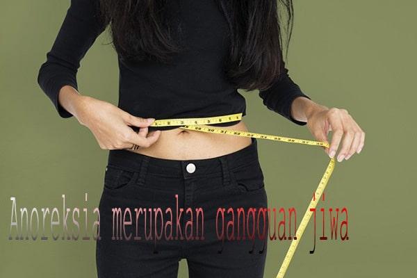 Anoreksia Merupakan Gangguan Mental