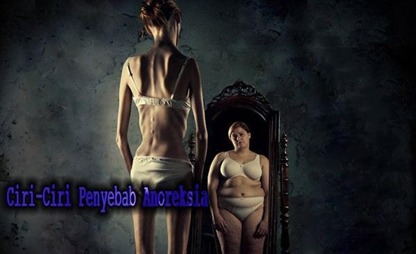 Ciri-Ciri Penyebab Anoreksia